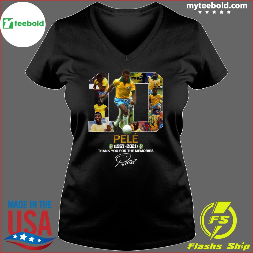 10 Pele 1957 2021 Thank You For The Memories Signature Shirt Ladies V-neck
