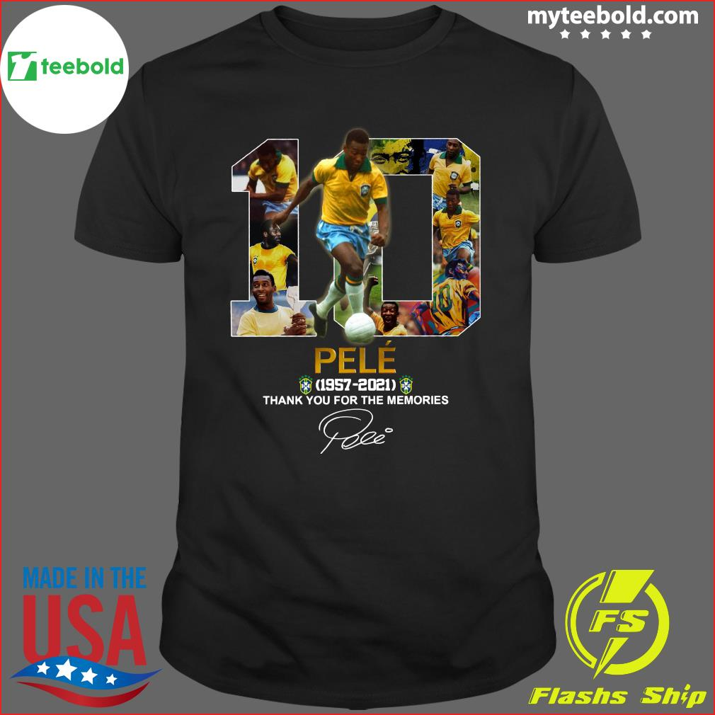 10 Pele 1957 2021 Thank You For The Memories Signature Shirt