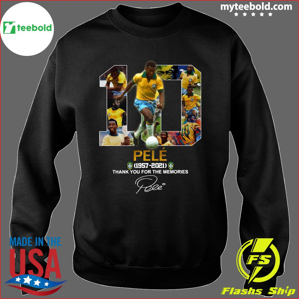 10 Pele 1957 2021 Thank You For The Memories Signature Shirt Sweater