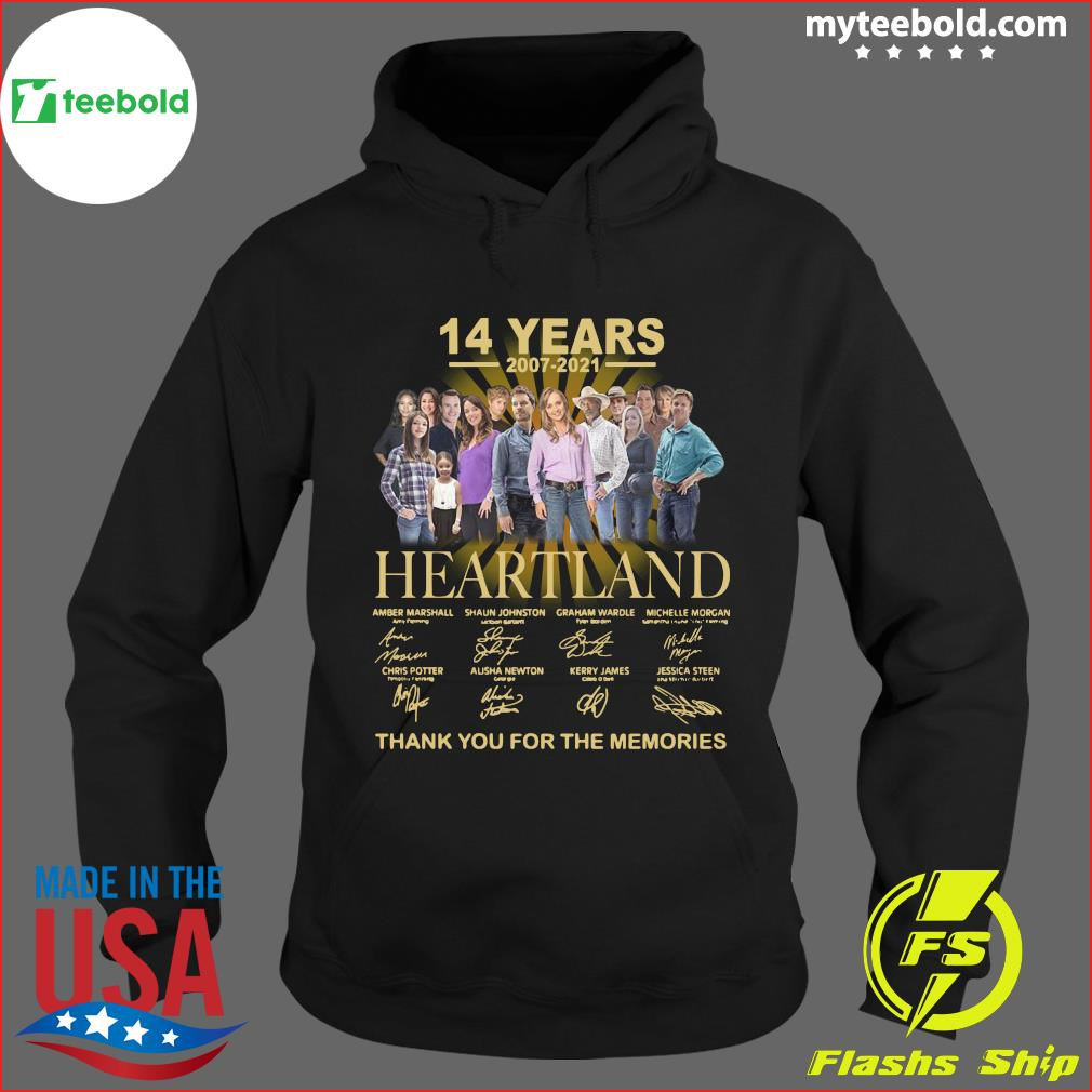14 Years Of Heartland 2007 2021 Thank You For The Memories Signatures Shirt Hoodie