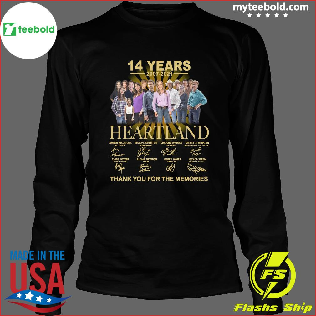 14 Years Of Heartland 2007 2021 Thank You For The Memories Signatures Shirt Long Sleeve