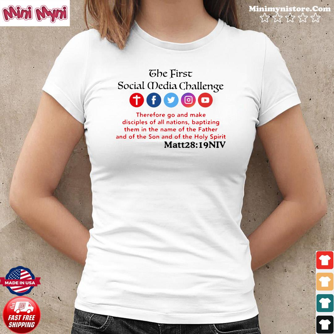 2021 The First Social Media Challenge Shirt