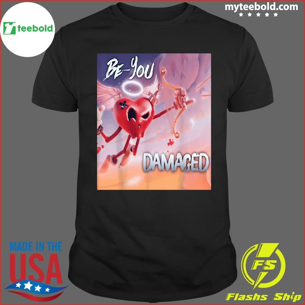 Be You Dameged Shirt