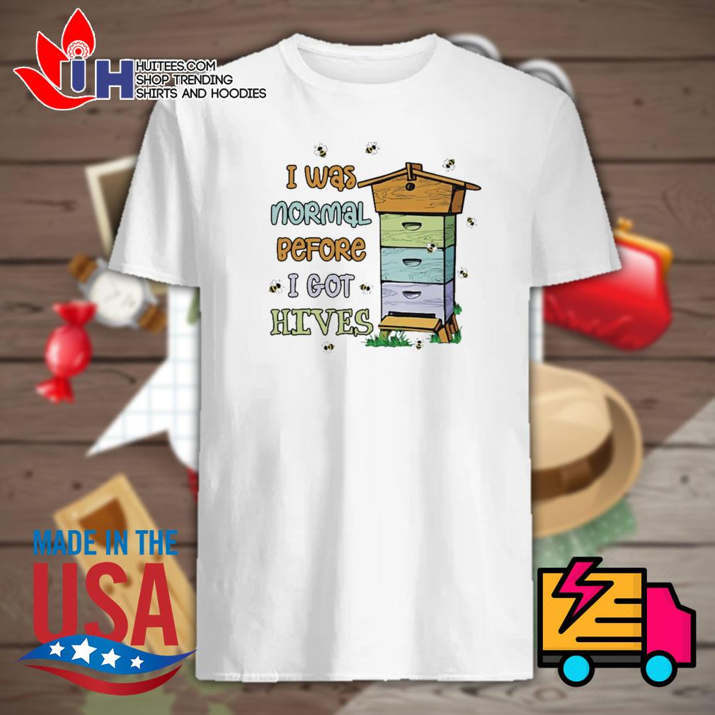 Bee house I was normal before I got hives shirt