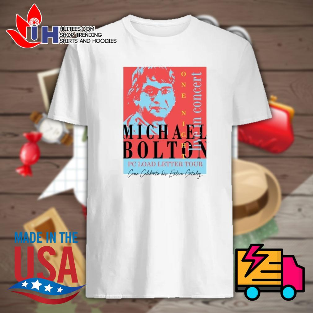 Michael Bolton Pc load letter tour come celebrate his eaton catalog shirt