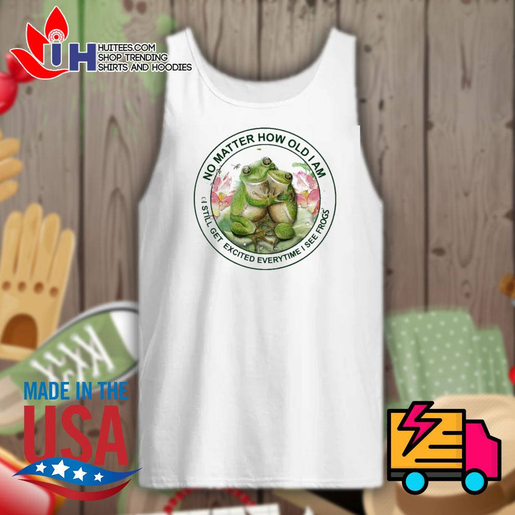 No matter how old I am I still get excited everytime I see frogs s Tank-top