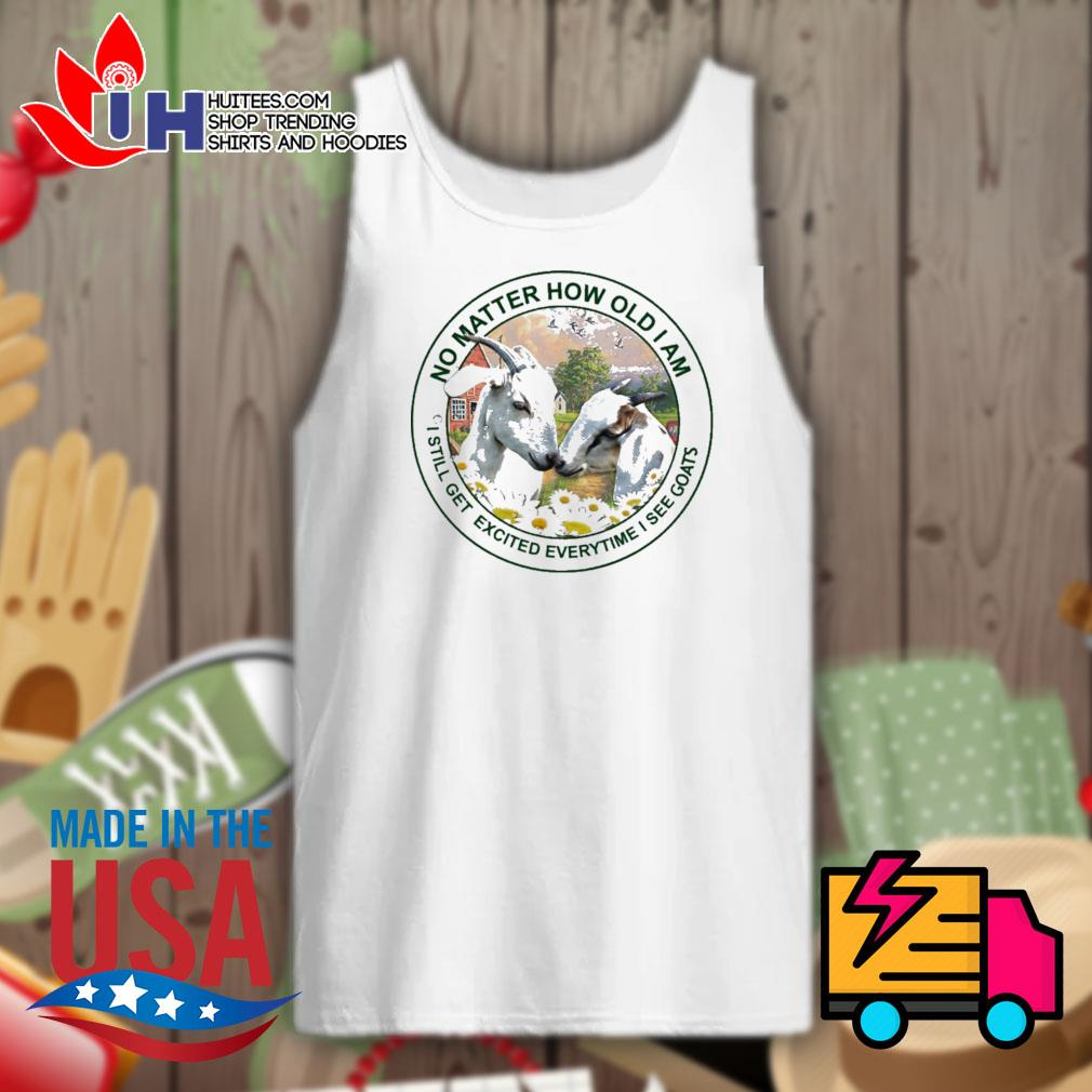 No matter how old I am I still get excited everytime I see Goats s Tank-top
