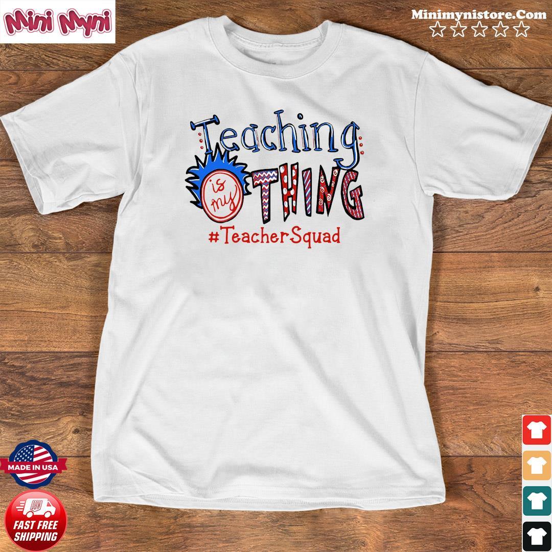 Official Teaching Is My Thing #teacherSquad Shirt Shirt