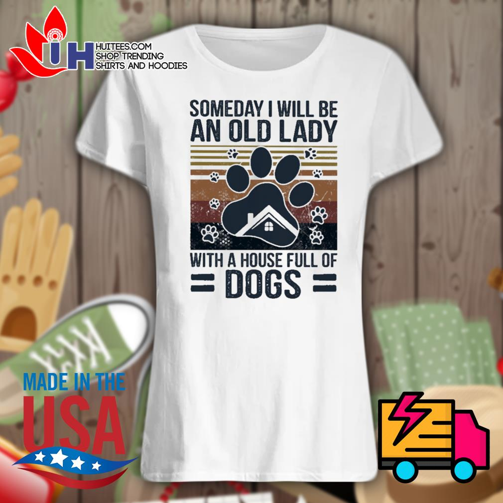 Someday I will be an old lady with a house full of Dogs Vintage s Ladies t-shirt