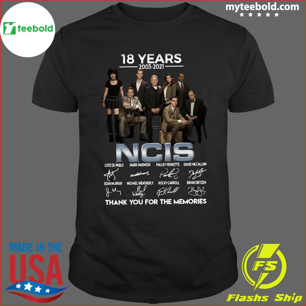 The NCIS Character 18 Years 2003 2021 Signatures Thanks For The Memories Shirt