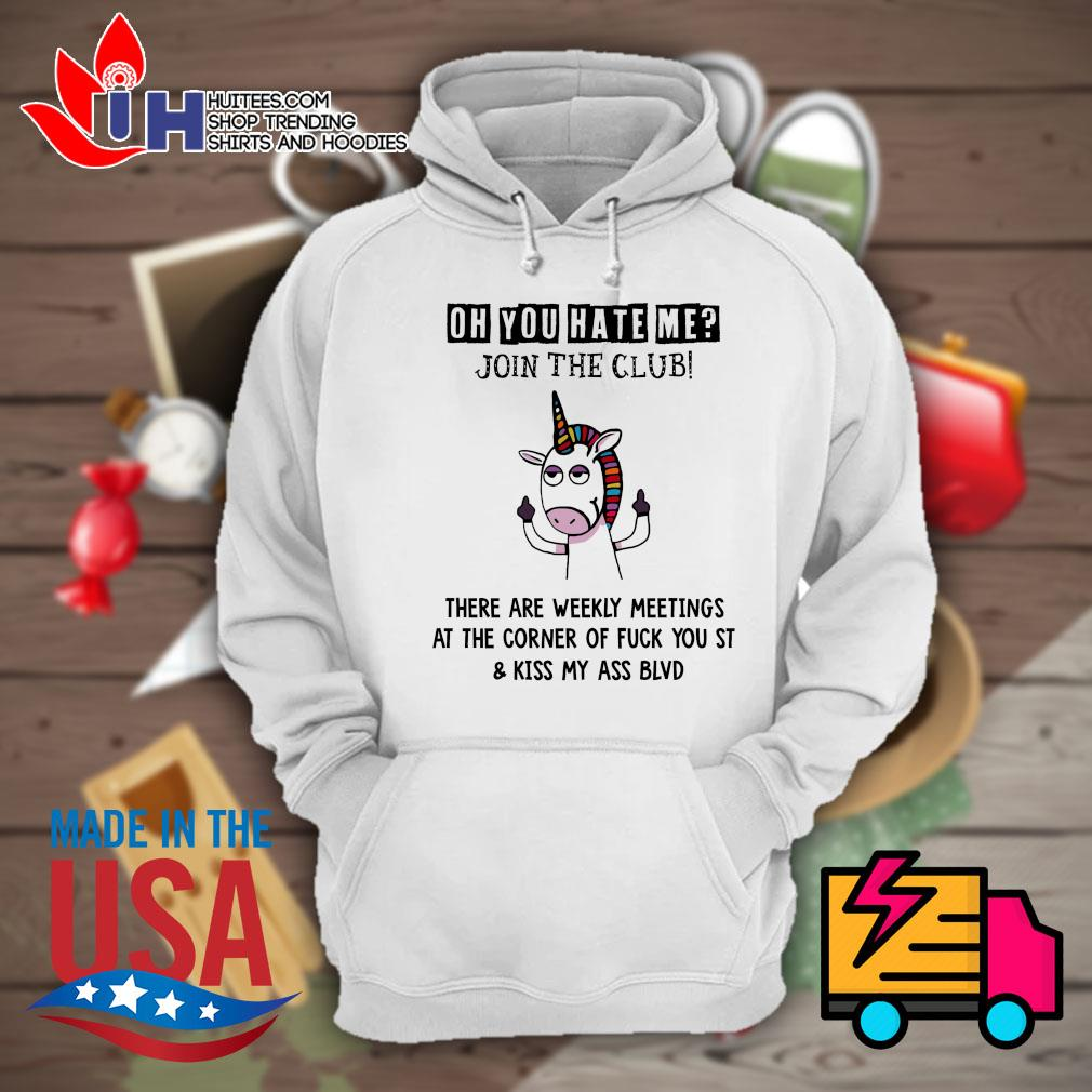 Unicorn oh you hate me join the club s Hoodie
