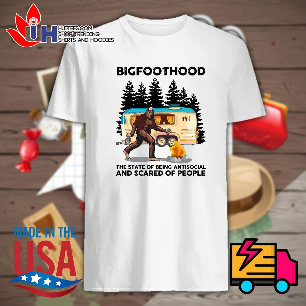 Bigfoot Hood camping the state of being antisocial and scared of people shirt