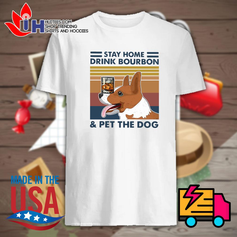 Corgi stay home drink Bourbon and pet the dog Vintage shirt