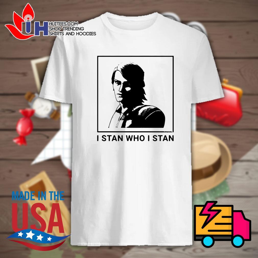 I stan who I stan shirt