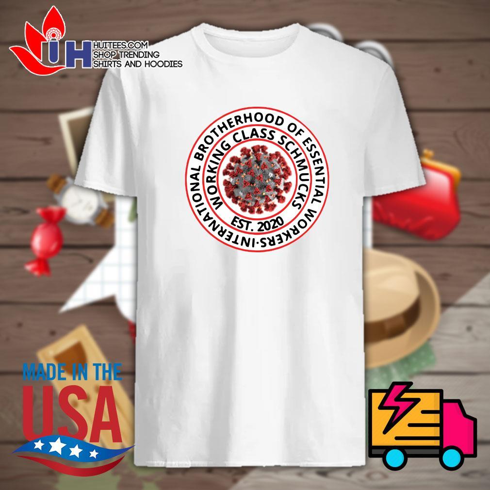 International brotherhood of essential workers Working class schmucks Est 2020 shirt