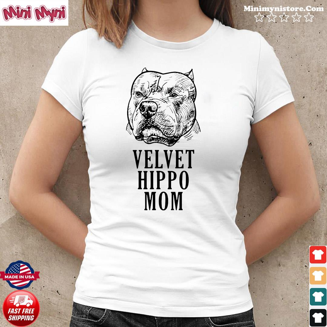 Pitbull Dogs Velvet Hippo Mom Shirt