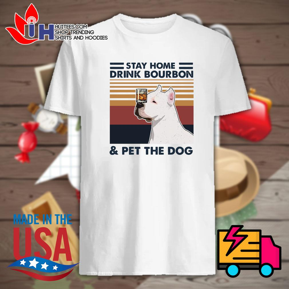Pitbull stay home drink Bourbon and pet the dog Vintage shirt