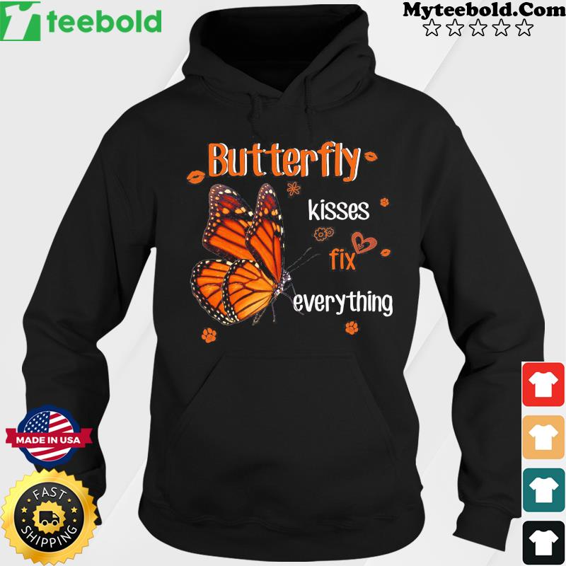 Butterfly Kisses Fix Everything T-Shirt Hoodie
