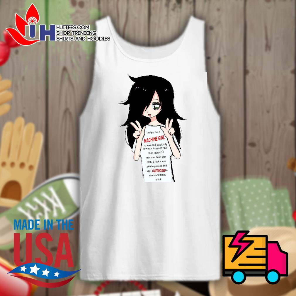 I went to a Machine girl overdosed s Tank-top