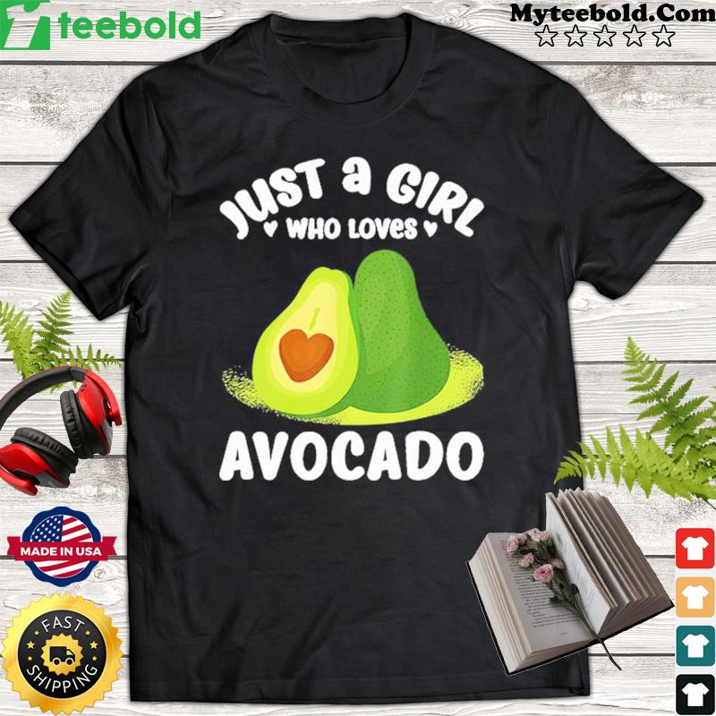 Just A Girl Who Love Avocado 2021 Shirt