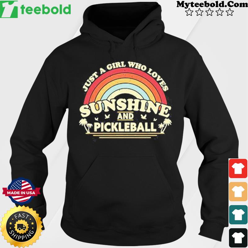 Just A Girl Who Loves Sunshine And Pickleball Vintage Shirt Hoodie