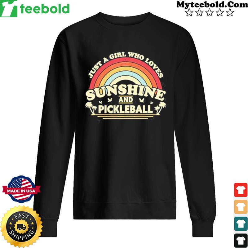 Just A Girl Who Loves Sunshine And Pickleball Vintage Shirt Sweater