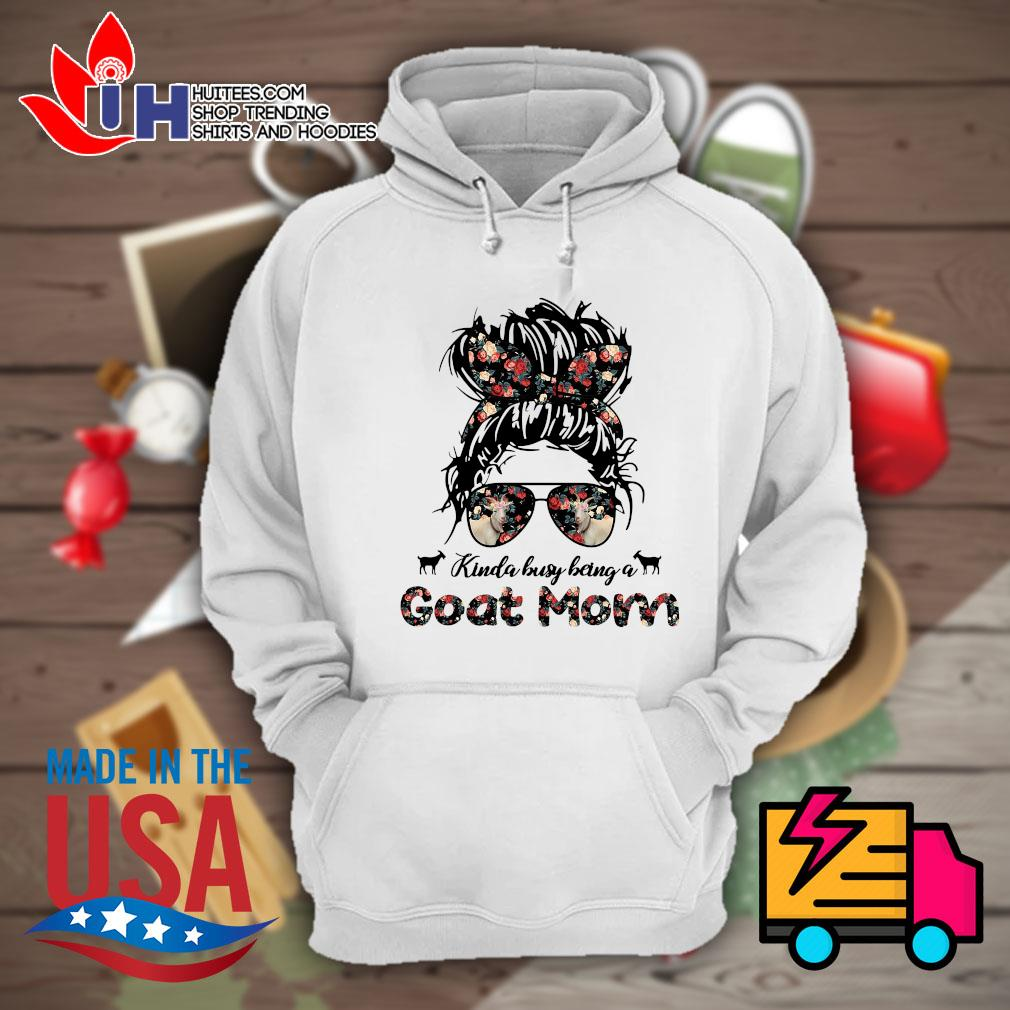 Kinda Busy being a Goat Mom s Hoodie