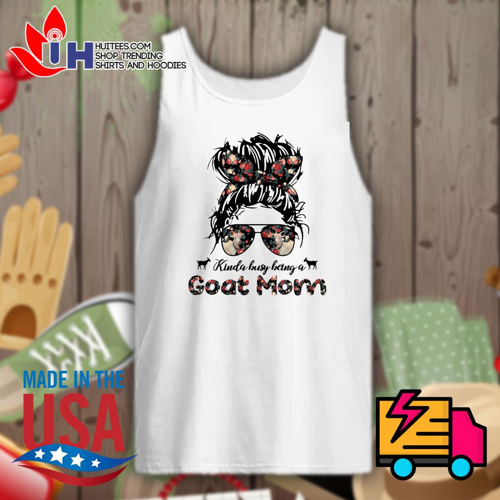Kinda Busy being a Goat Mom s Tank-top