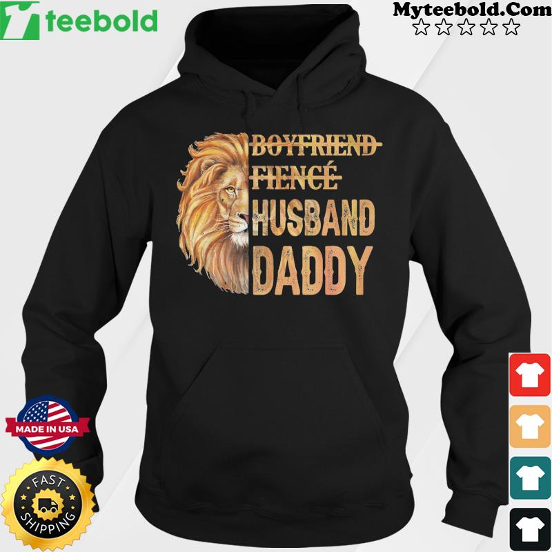 Lion Boyfriend Fience Husband Daddy Classic Shirt Hoodie