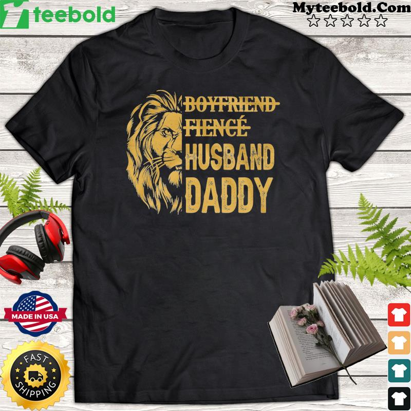 Lion Boyfriend Fience Husband Daddy Shirt