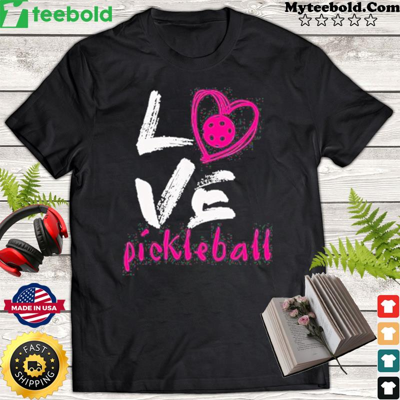 Love Pickleball Shirt