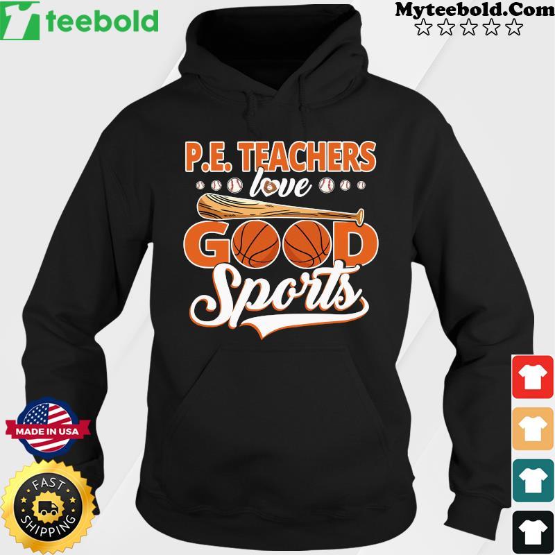 Official Baseball P E Teachers Love Good Sports Shirt Hoodie