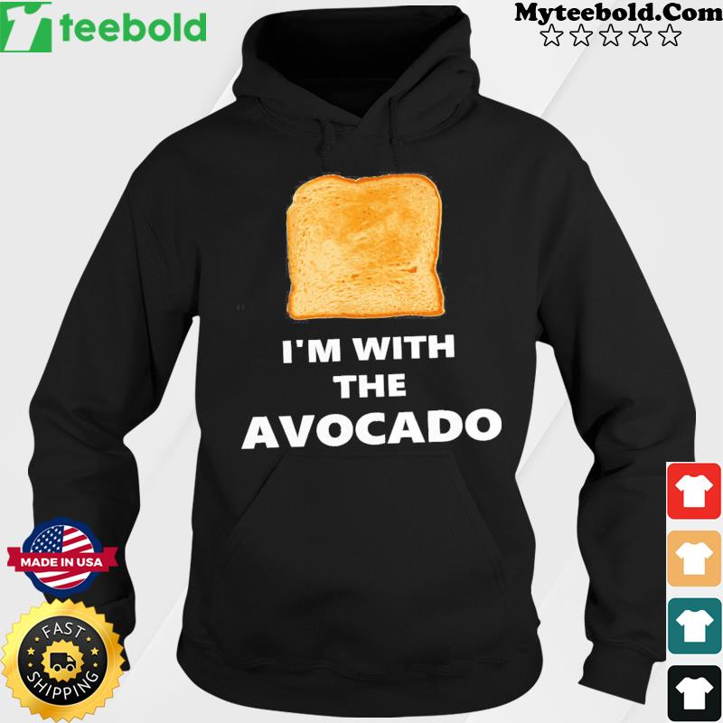 Sandwich I'm With The Avocado Shirt Hoodie