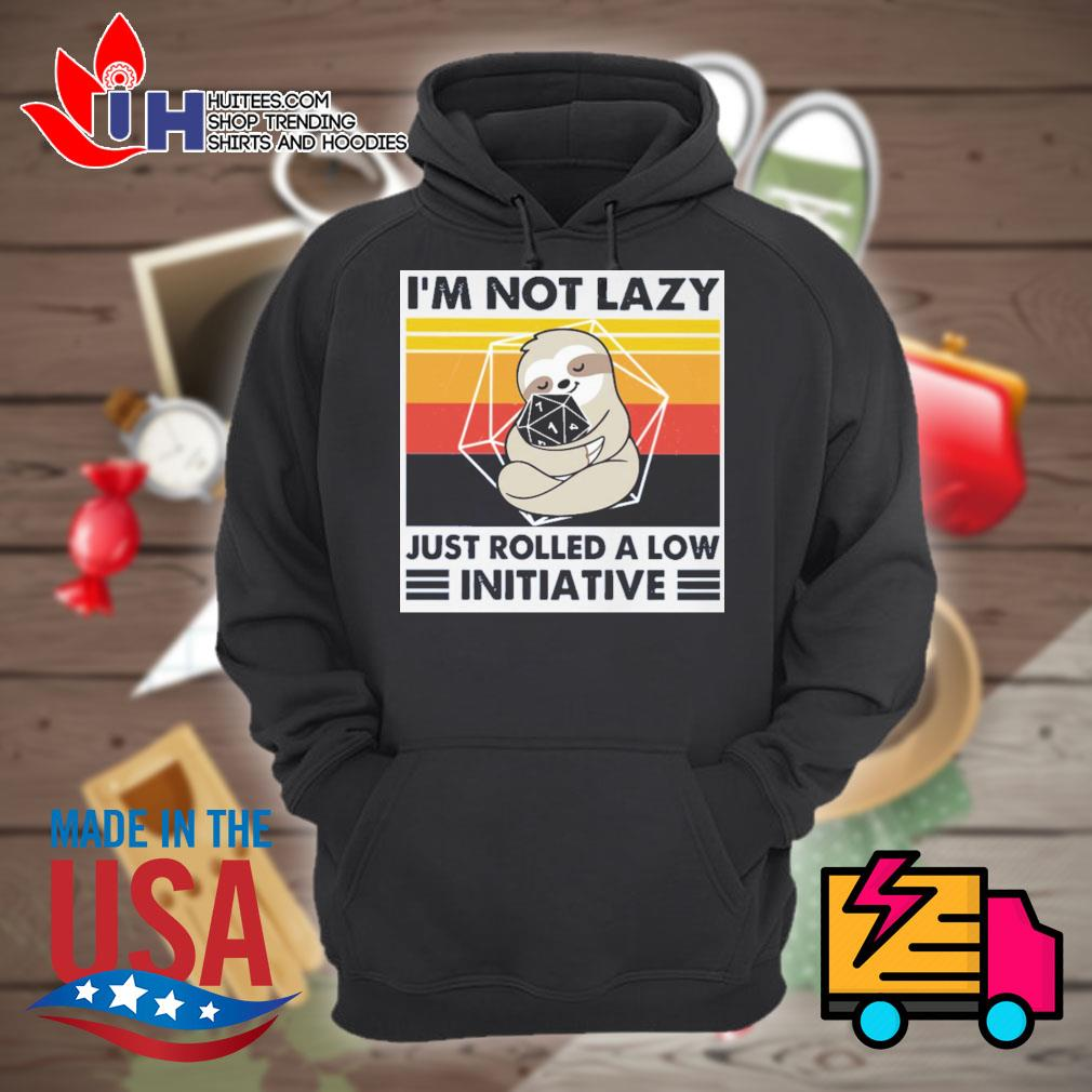 Sloth I'm not lazy just rolled a low initiative Vintage s Hoodie