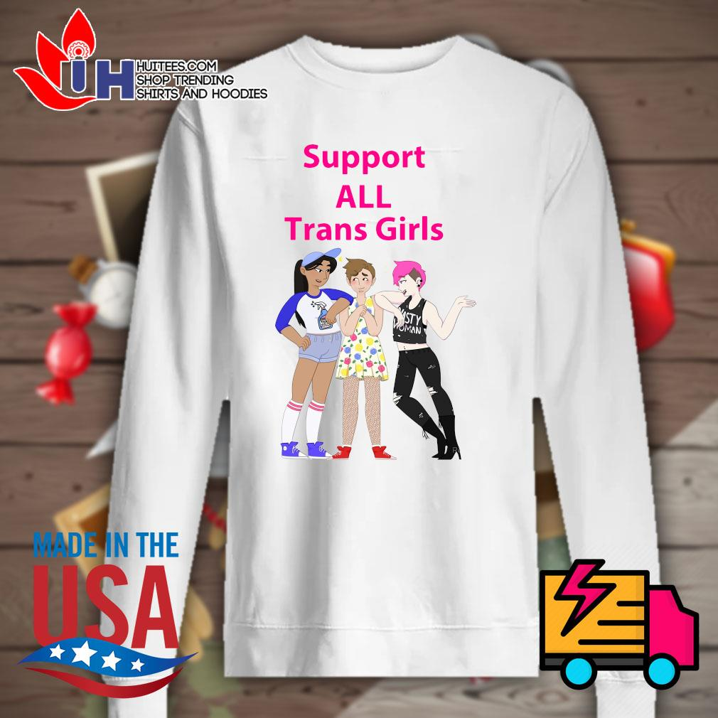 Support all trans girls s Sweater