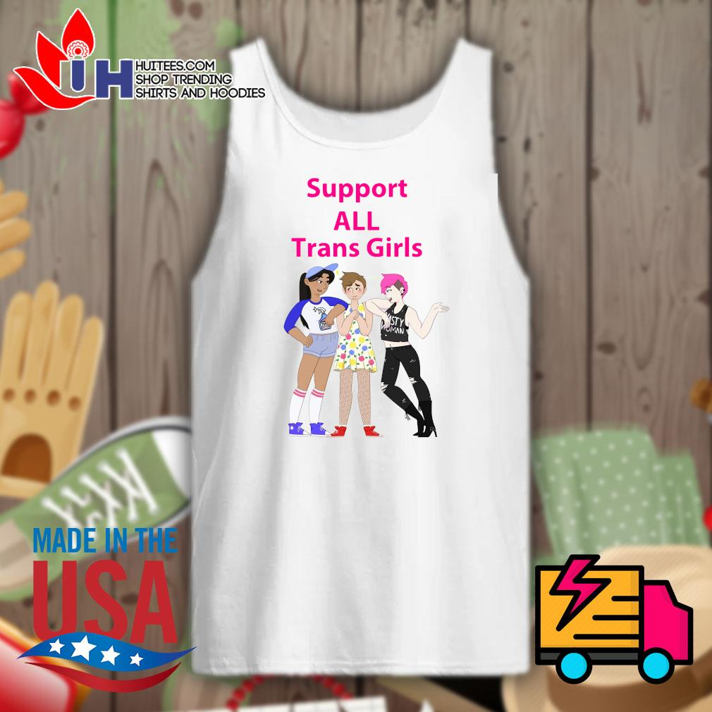 Support all trans girls s Tank-top
