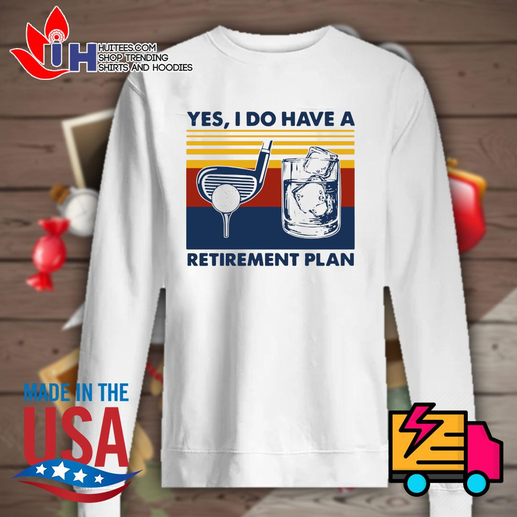 Yes I do have a Retirement plan Vintage s Sweater