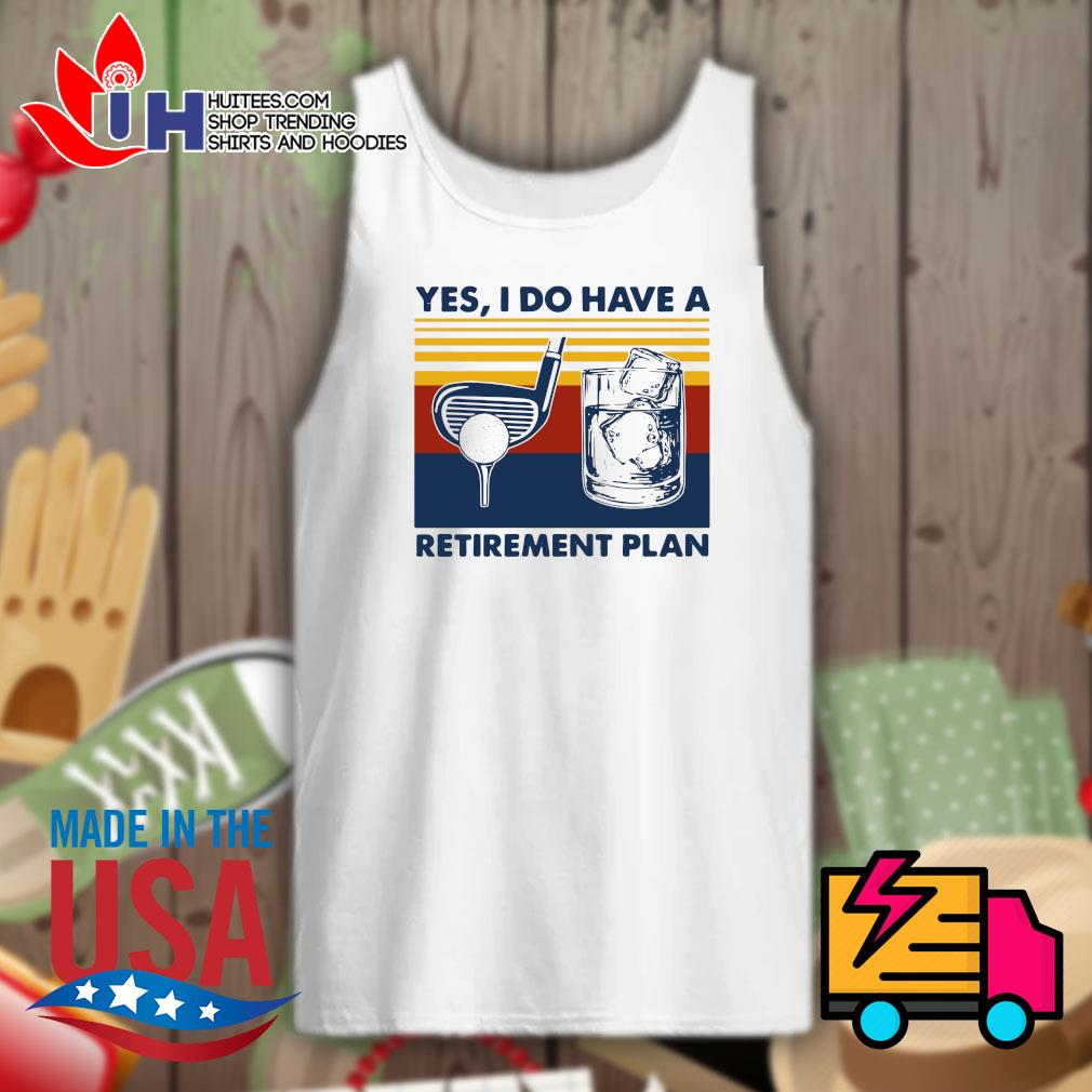Yes I do have a Retirement plan Vintage s Tank-top