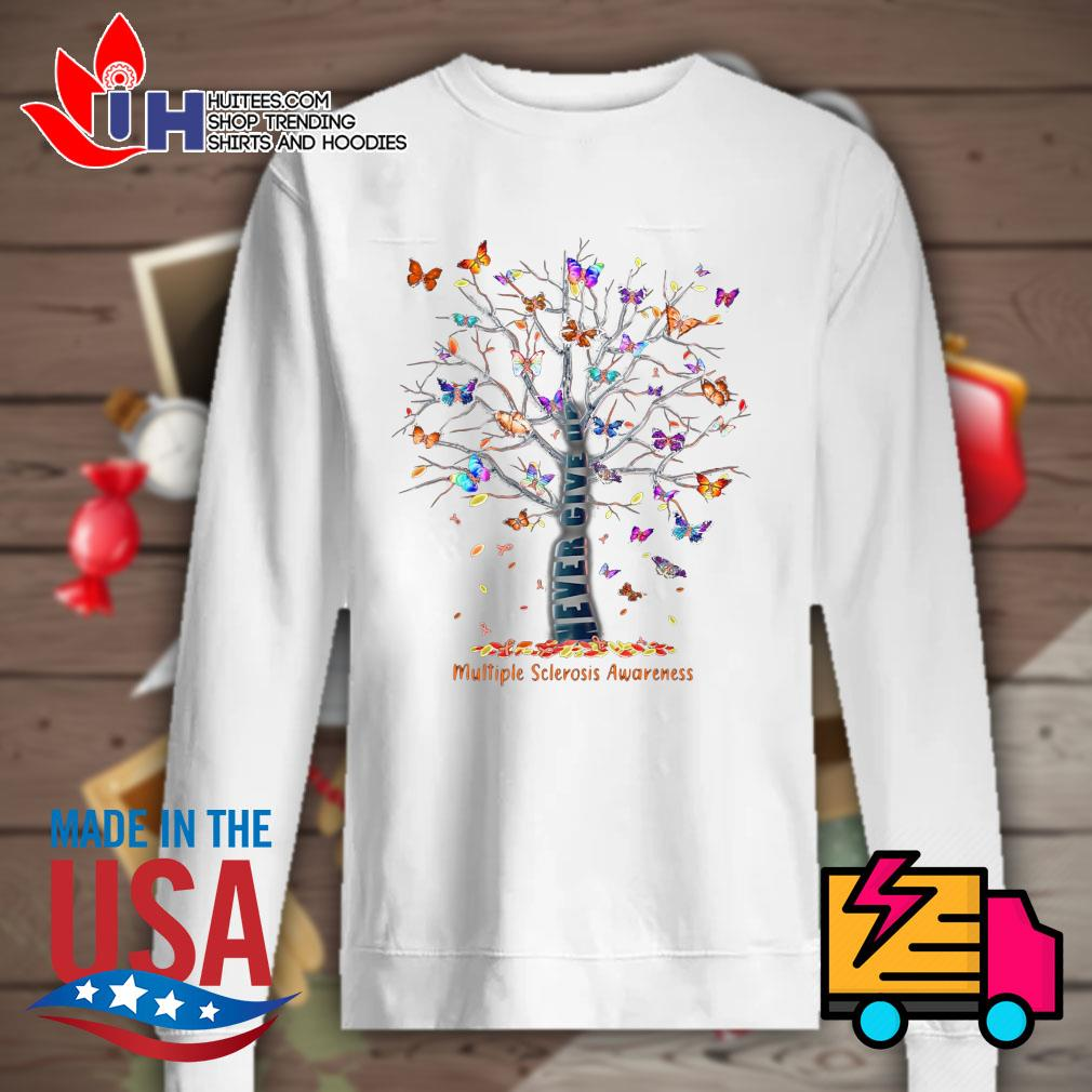 Butterfly Tree never give up multiple sclerosis awareness s Sweater