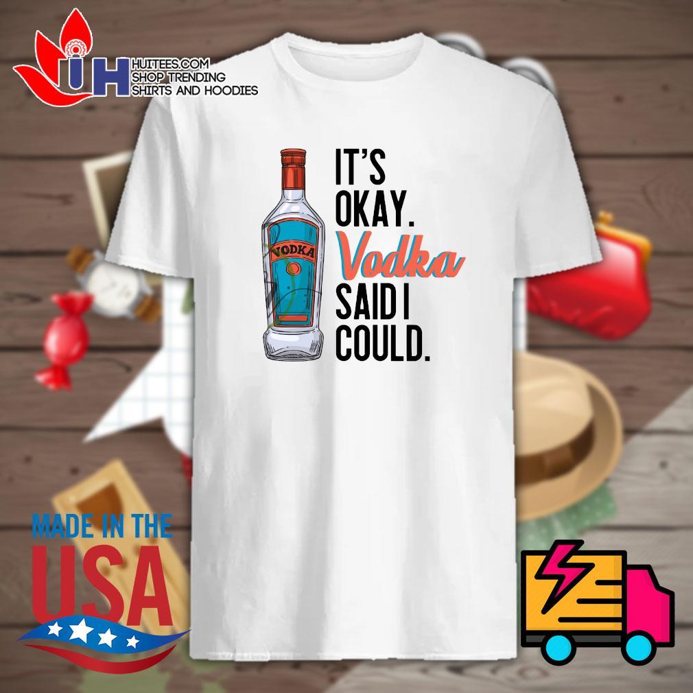It's okay Vodka said I could shirt
