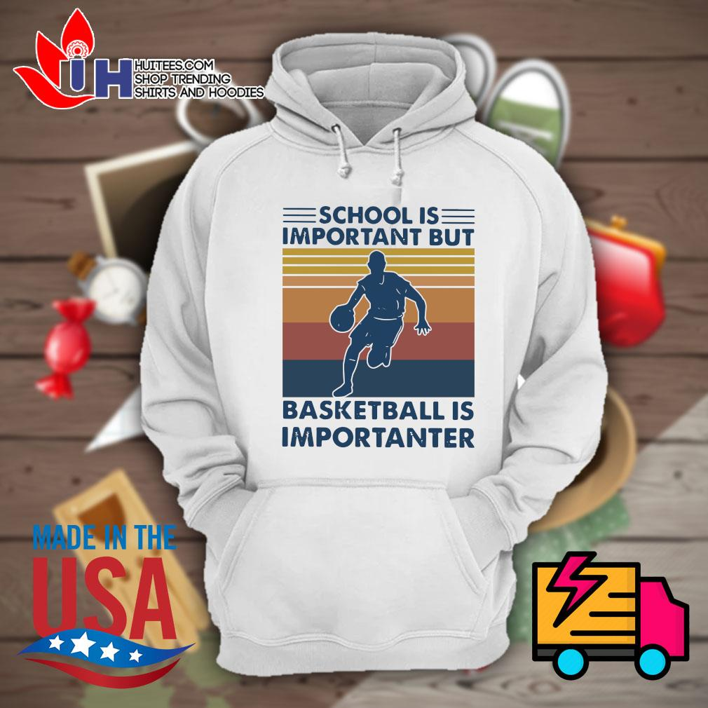 School is important but Basketball is importanter Vintage s Hoodie