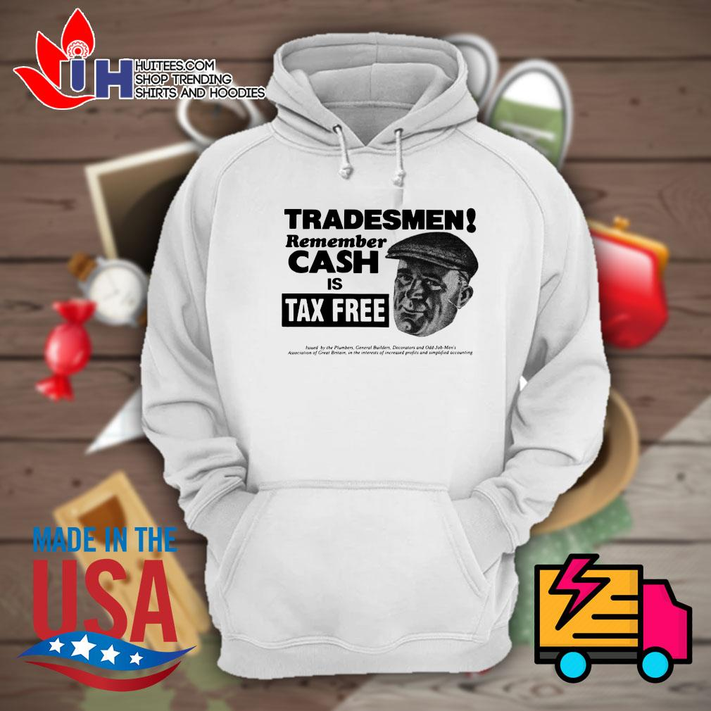 Tradesmen remember cash is tax free s Hoodie