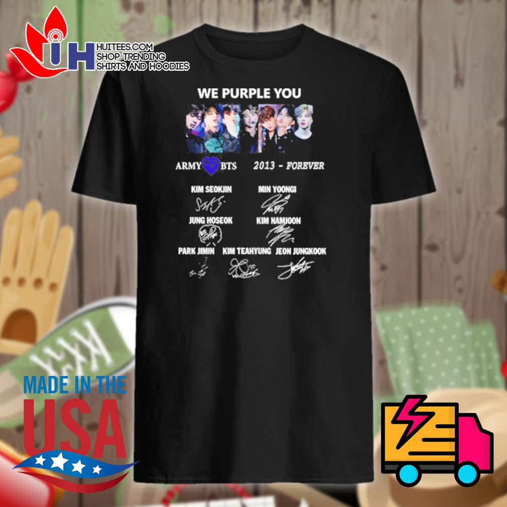 We purple you Army BTS 2013 forever shirt