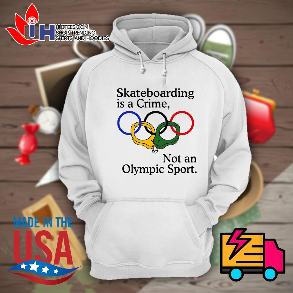 Skateboarding is a crime not an Olympic sport s Hoodie