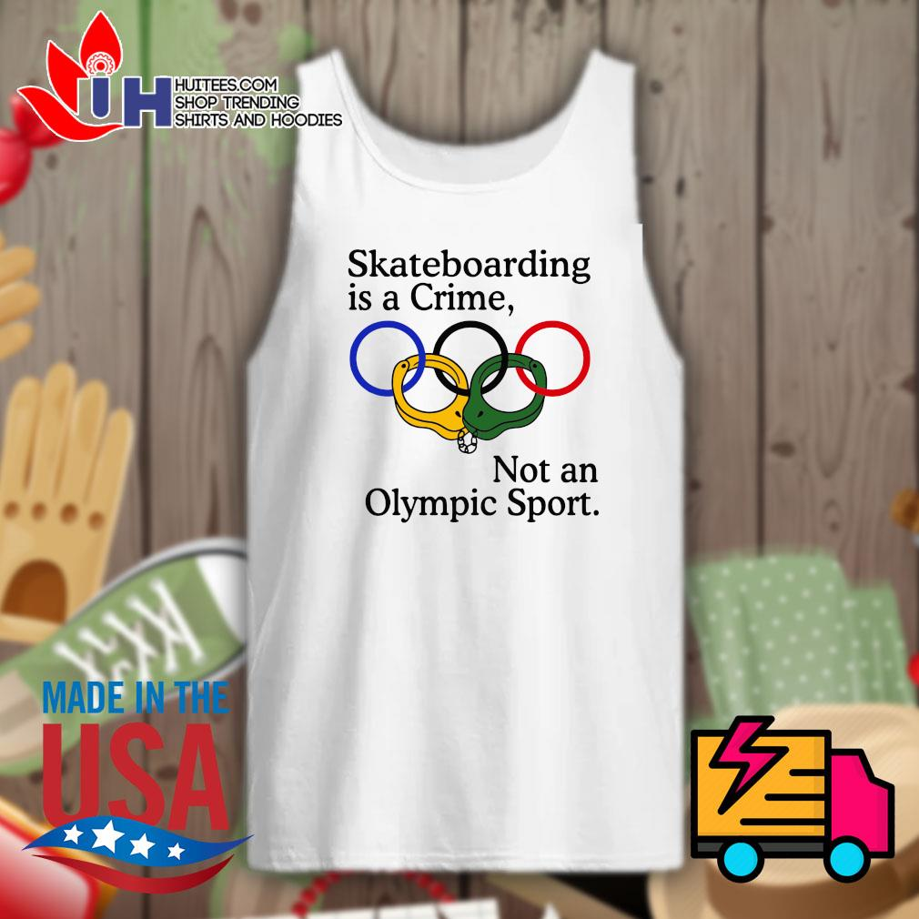 Skateboarding is a crime not an Olympic sport s Tank-top