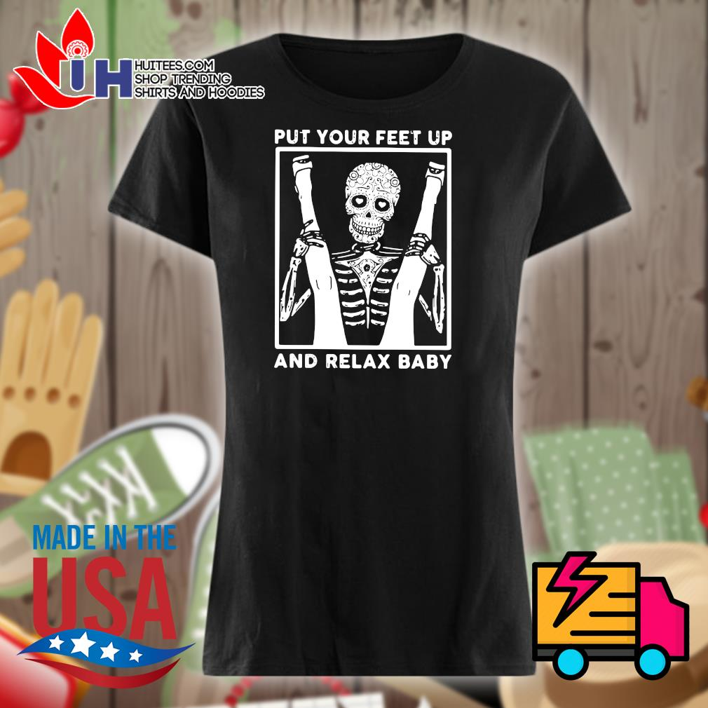 Skeleton put your feet up and relax baby s Ladies t-shirt