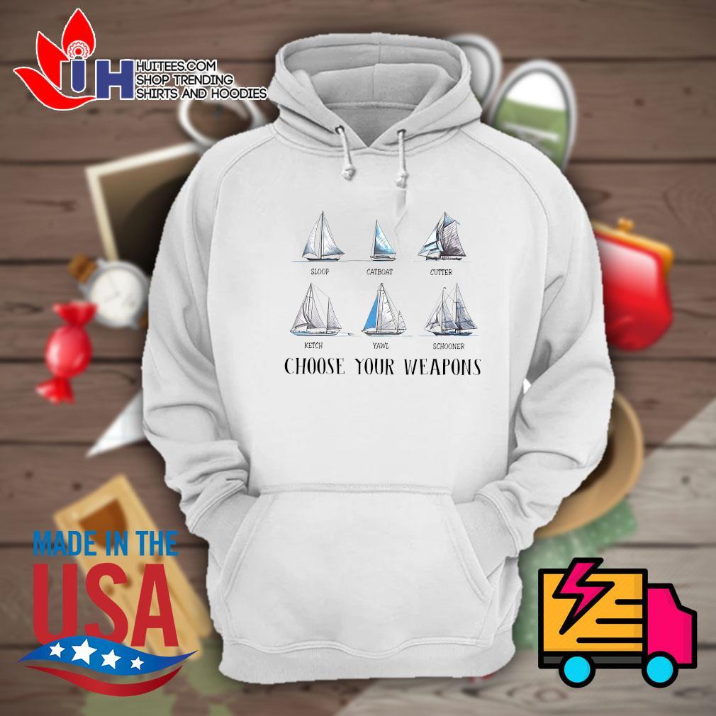 Sloop Catboat Cutter Ketch Yawl Schooner choose your weapons s Hoodie