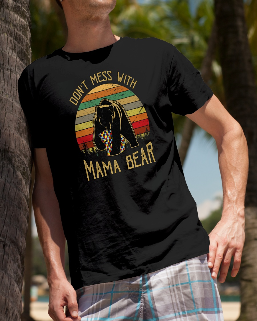 Autism awareness don't mess with mama bear shirt
