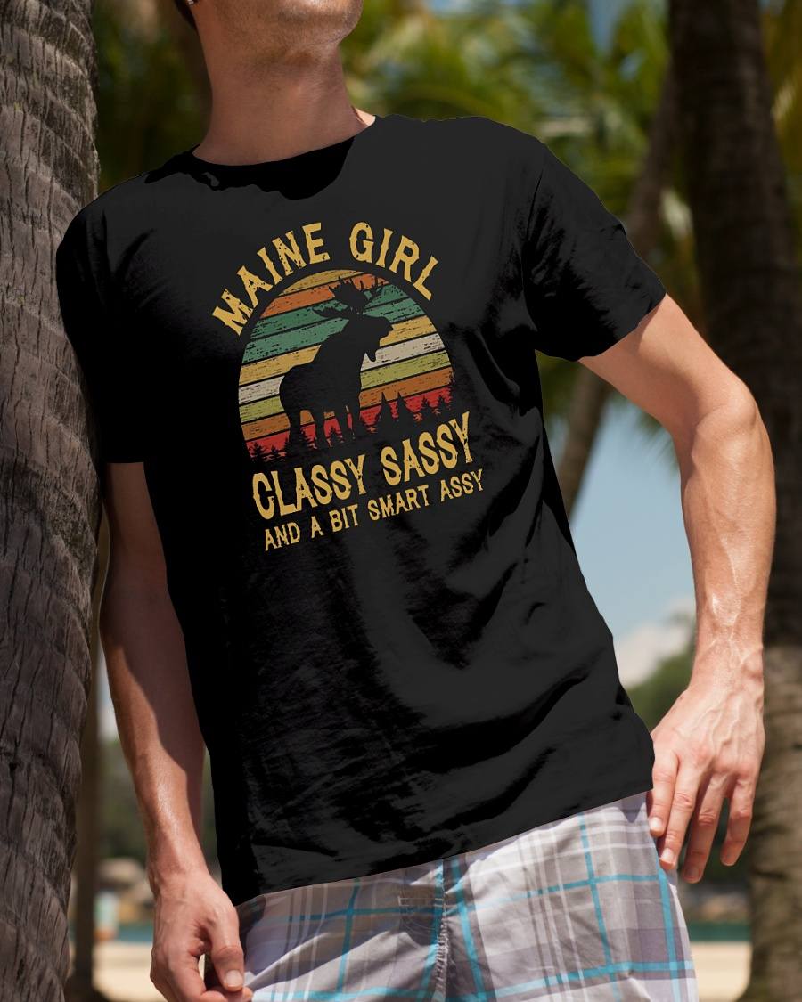 Maine girl classy sassy and a bit smart assy vintage shirt