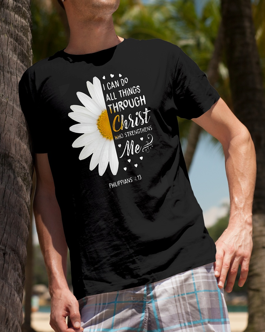 Daisies I can do all things through christ who strengthens me philippians 4 13 shirt